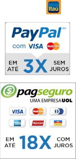 Formas de Pagamento: Transferência Bancária, DOC, Cartões de Crédito através do PAGSEGURO UOL e Paypal